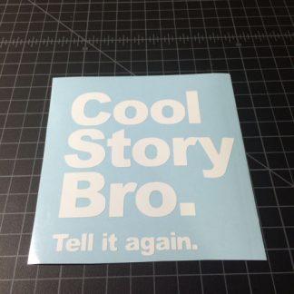 Cool Story Bro Sticker White