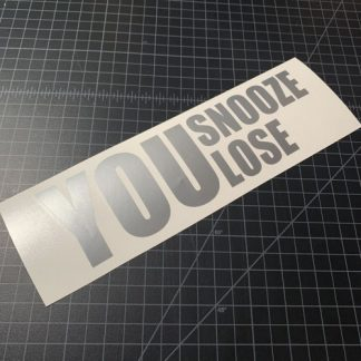 You snooze you lose sticker