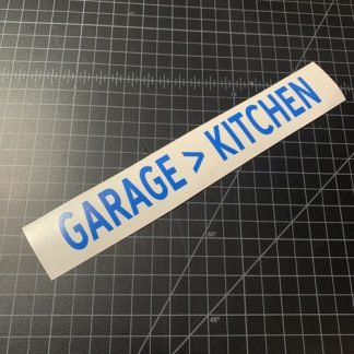 Garage Greater Than Kitchen sticker